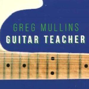 Greg Mullins Guitar Teacher